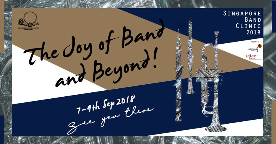 SINGAPORE BAND CLINIC 2018 – The Joy of Band and Beyond !